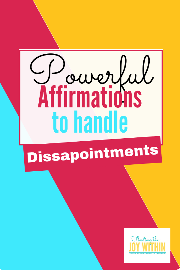 Powerful Affirmations to Handle Disappointments