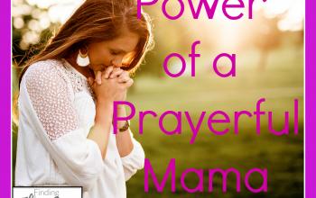 Power of a Prayerful Mama!