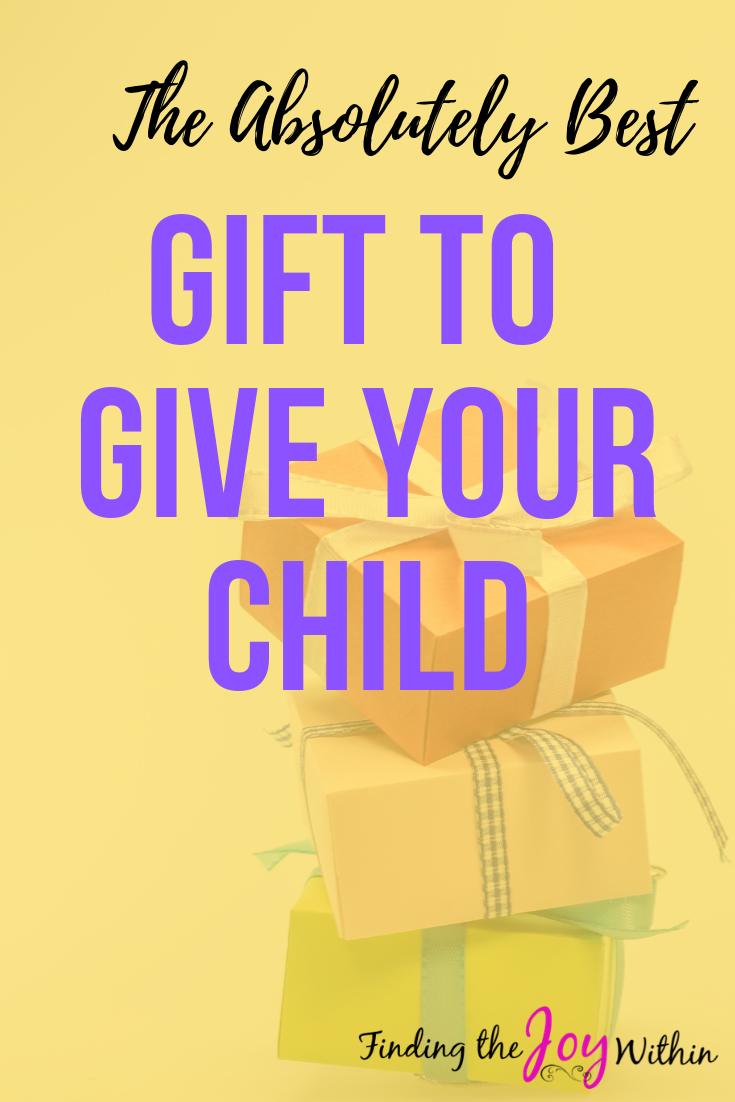 The Absolutely Best Gift You Can Give Your Kids
