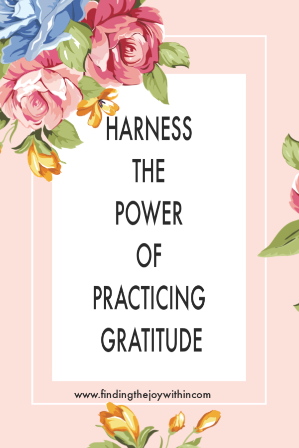 Harness the Power of Practicing Gratitude. Tips to Turn Your Entire Day Around.