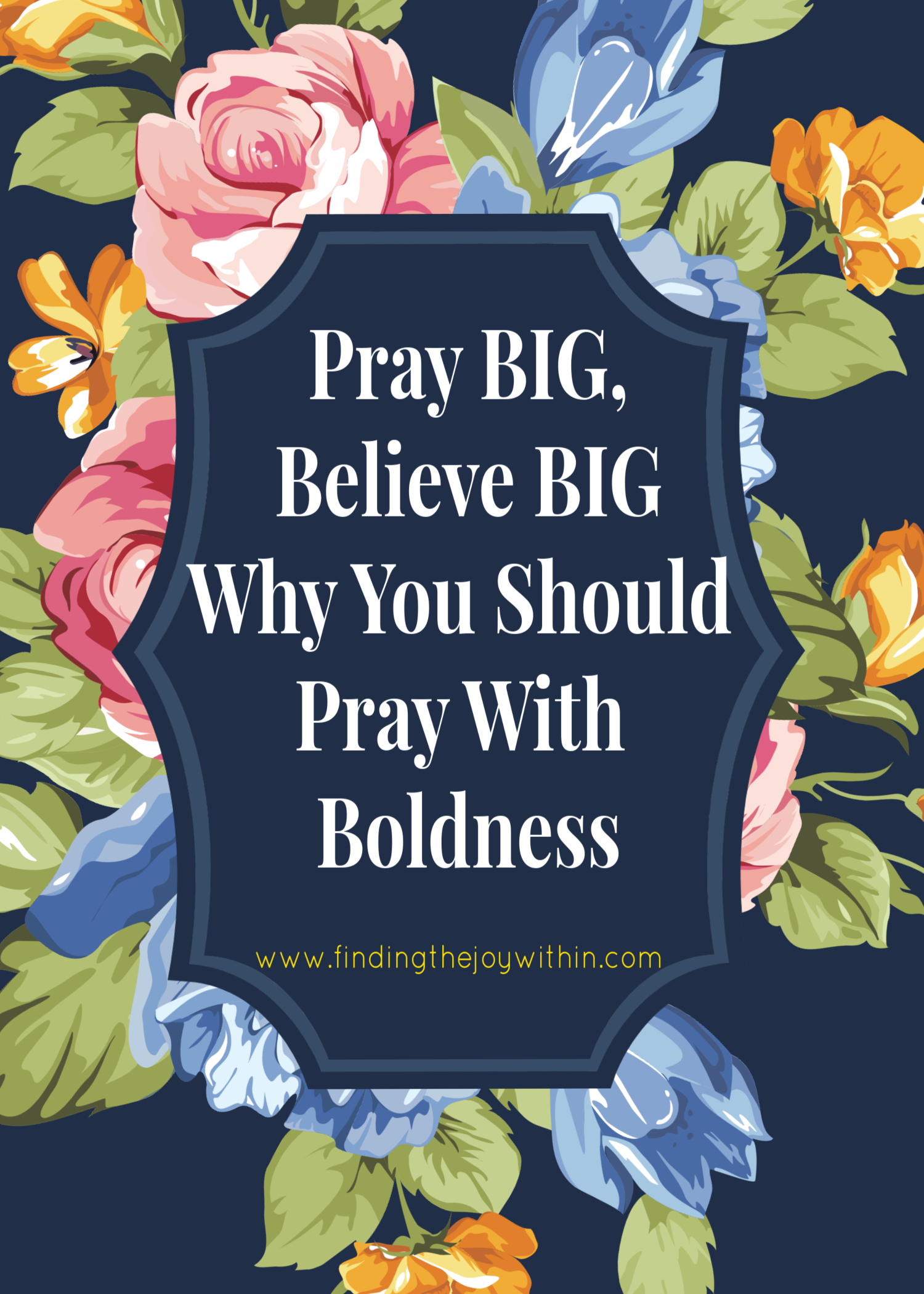 Why you should pray with boldness + tips on creating your bold prayers