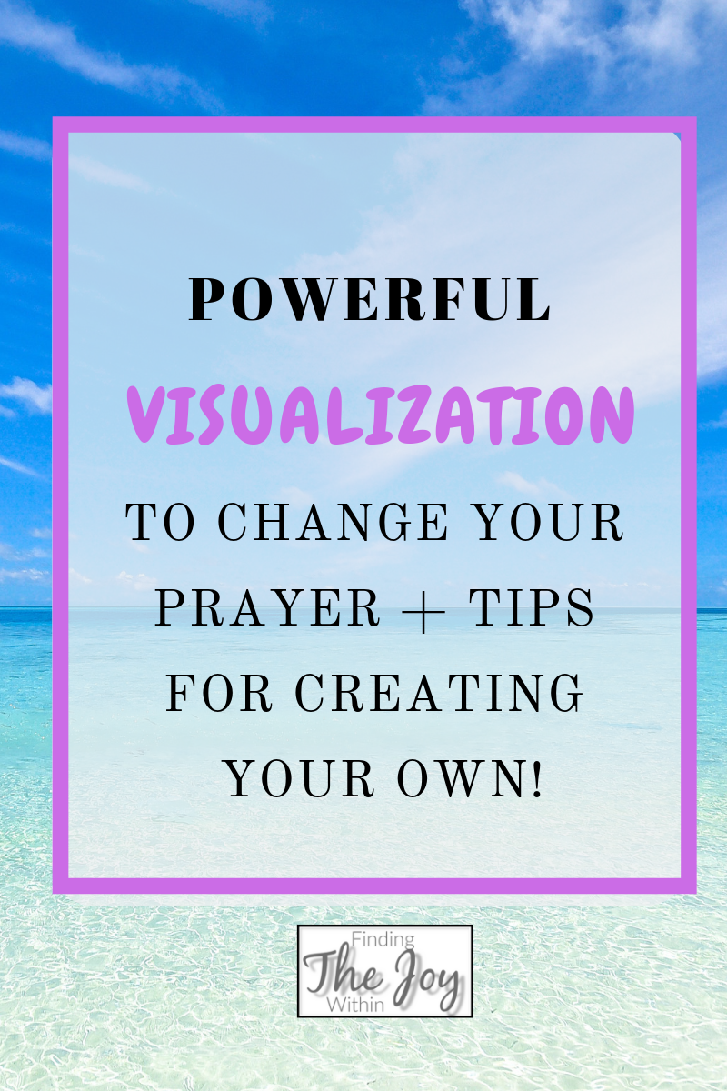 Visualization changed my prayers + tips on creating your own!