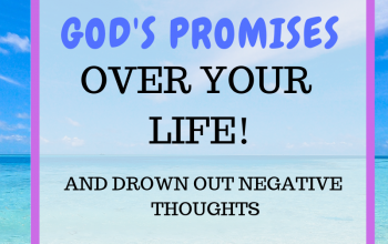 Drown out negative thoughts by speaking God's Promises over your life!