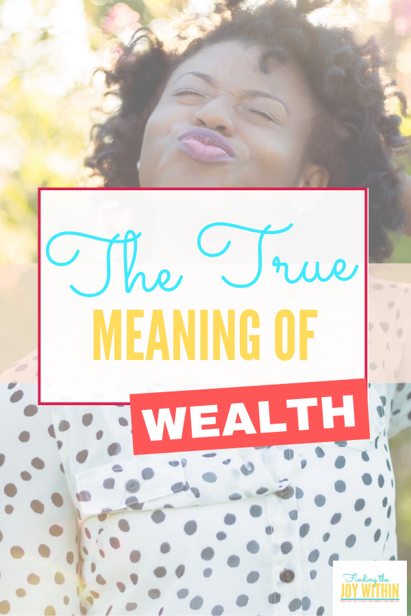 The True Meaning of Wealth