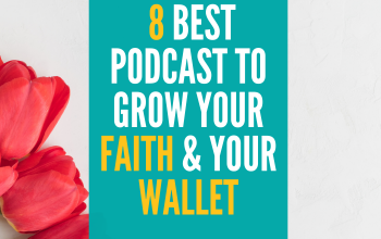 8 Best Podcasts to Grow Your Faith…and Your Wallet