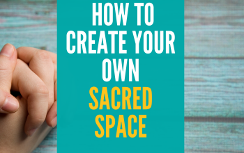 What Is A Sacred Space and Why Do You Need One? A Guide To Easily Creating Your Own Portable Altar