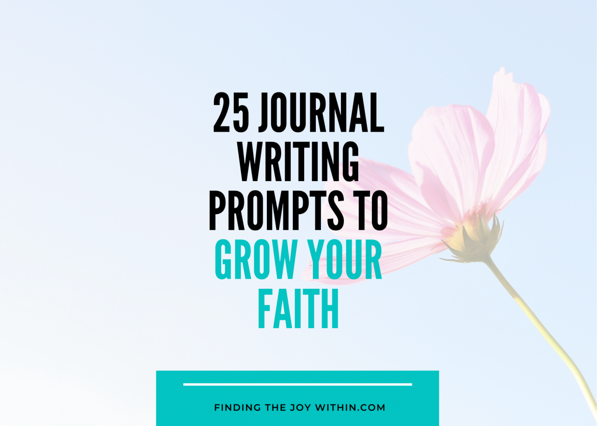 25 Inspiring and Fun Journal Writing Prompts To Grow Your Faith