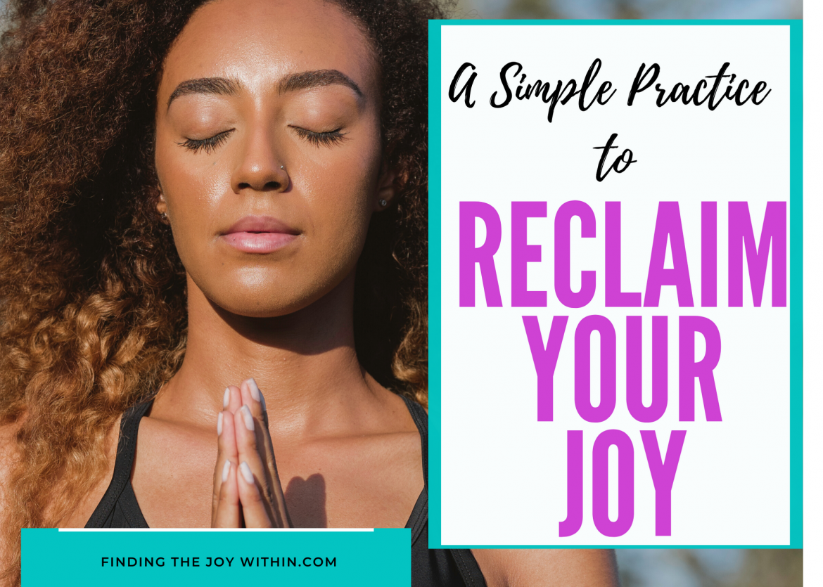 Reclaim Your Joy With This Simple Practice
